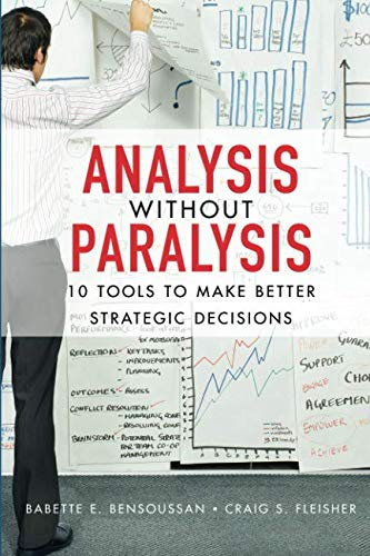 Analysis Without Paralysis: 10 Tools to Make Better...