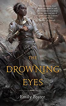 The Drowning Eyes by [Foster, Emily]