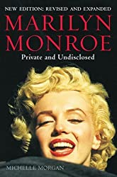 Marilyn Monroe: Private and Undisclosed: New edition: revised and expanded by Morgan, Michelle (2012) Paperback