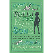 Rules for My Son: Indispensable Advice From Someone Who's Been There (English Edition)