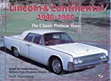 Lincoln and Continental, 1946-1980 : The Classic Postwar Years, Woudenberg, Paul R., 0879387300