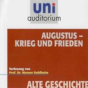 Augustus - Krieg und Frieden (Uni Auditorium) Hörbuch