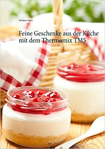 Feine Geschenke aus der Küche mit dem Thermomix TM5: Amazon ...