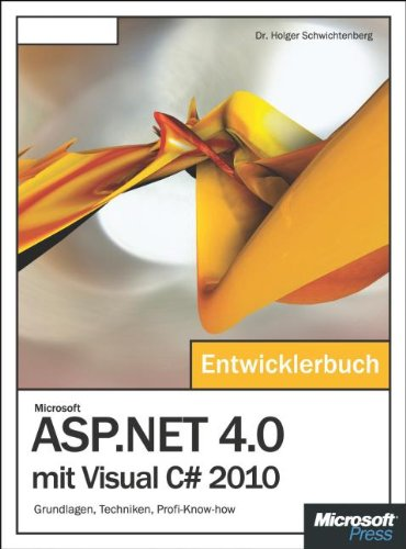 Microsoft ASP.NET 4.0 mit Visual C# 2010 - Das Entwicklerbuch: Grundlagen,  Techniken,  Profi-Know-how Gebundenes Buch – Mai 2011 Holger Schwichtenberg  Techniken  Profi-Know-how 3866455305