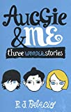 Auggie & Me: Three Wonder Stories