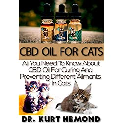 CBD Oil For Cats: All You Need To Know About CBD Oil For Curing And Preventing Different Ailments In Cats.