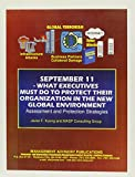 img - for September 11, 2001 - What Executives Must Do to Protect Their Organization in the New Global Environment - Assessment and Protection Strategies book / textbook / text book