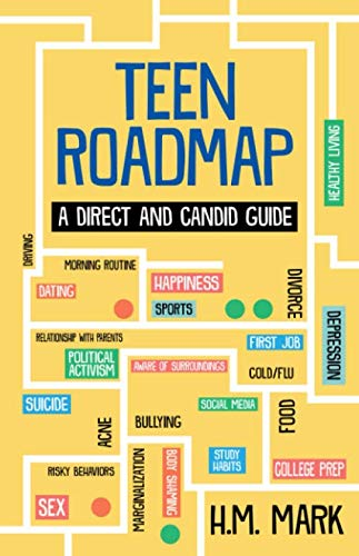 Teen Roadmap: A Direct and Candid Guide