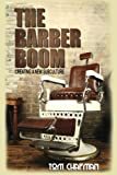 img - for The Barber Boom: Creating A Subculture book / textbook / text book