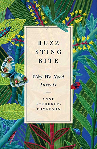 Buzz, Sting, Bite: Why We Need ()