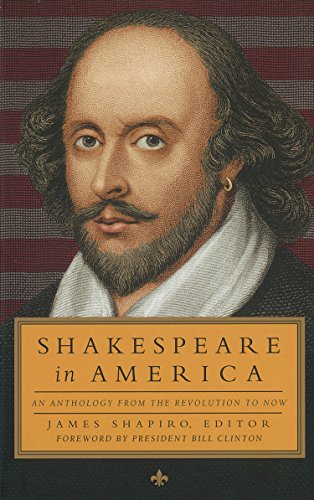 Shakespeare in America: An Anthology from the Revolution to Now: Library of America #251 (The Library of America)