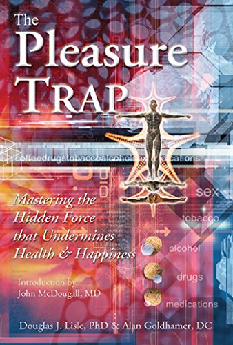 The Pleasure Trap: Mastering the Hidden Force that Undermines Health & Happiness (English Edition)