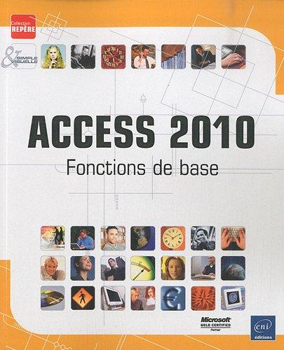 Access 2010 - Fonctions de base Broché – 10 janvier 2011 Collectif Eni 2746060450 TL2746060450