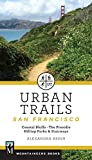 Search : Urban Trails: San Francisco: Coastal Bluffs/ The Presidio/ Hilltop Parks & Stairways