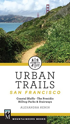 Urban Trails: San Francisco: Coastal Bluffs/ The Presidio/ Hilltop Parks & Stairways cover