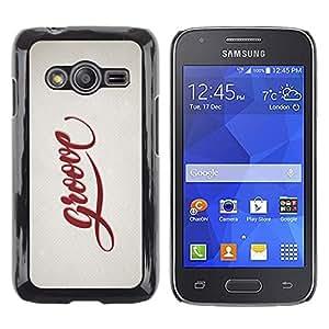 Paccase / Dura PC Caso Funda Carcasa de Protección para - Groove Quote Slogan Sign Badge Life Style - Samsung Galaxy Ace 4 G313 SM-G313F