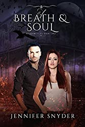 Of Breath And Soul (Ward Witches Book 2)