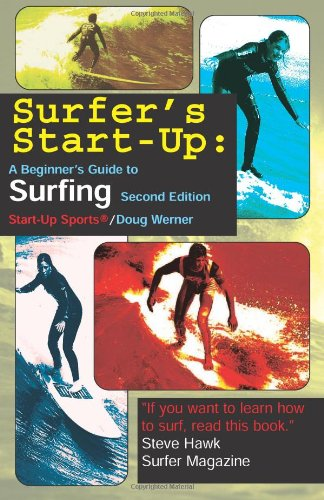 Surfer's Start-Up: A Beginners Guide to Surfingsecond Edition (Start-Up Sports Series)