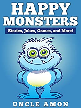 Happy Monsters: Short Stories, Jokes, Games, and More! (Fun Time Reader) by [Amon, Uncle]