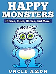 Happy Monsters! (Bedtime Stories For Kids Ages 4-8): Stories, Jokes, Games, and More! (Fun Time Series for Beginning Readers) (English Edition)