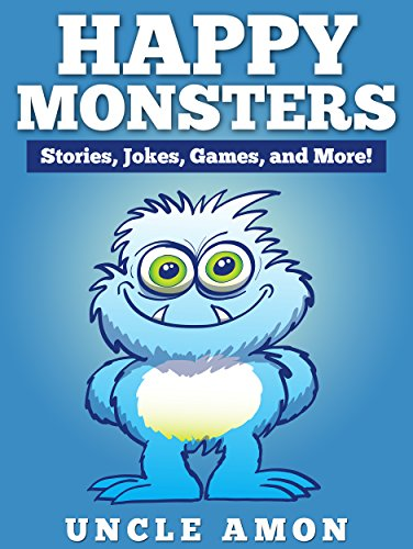 Happy Monsters: Short Stories, Jokes, Games, and More! (Fun Time Reader) -