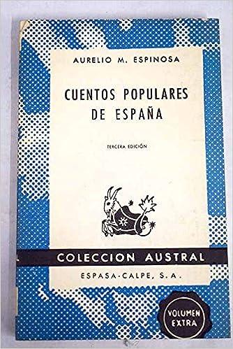 Cuentos populares de España. Tapa blanda by ESPINOSA, Aurelio M.-: Amazon.es: ESPINOSA, Aurelio M.-: Libros