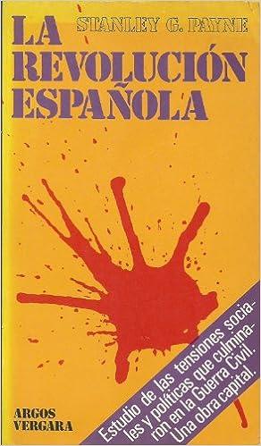 La Revolución Española: Amazon.es: Stanley G. Payne: Libros