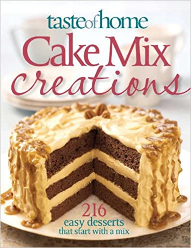 Taste Of Home Cake Mix Creations 216 Easy Desserts That Start With A Mix Taste Of Home 9780898216158 Amazon Com Books