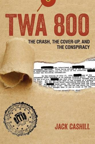 TWA 800: The Crash, the Cover-Up, and the Conspiracy cover