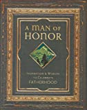 img - for A Man of Honor: Inpiration and Wisdom to Celebrate Fatherhood book / textbook / text book