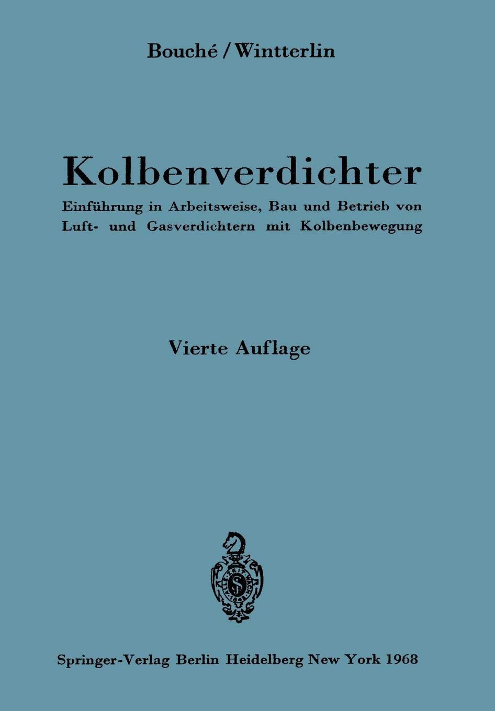 Kolbenverdichter  Einführung In Arbeitsweise Bau Und Betrieb Von Luft  Und Gasverdichtern Mit Kolbenbewegung  German Edition