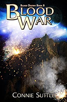Blood War: Blood Destiny, Book 8 by [Suttle, Connie]