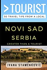 Greater Than a Tourist – Novi Sad Serbia: 50 Travel Tips from a Local Paperback