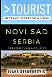 Greater Than a Tourist - Novi Sad Serbia: 50 Travel Tips from a Local