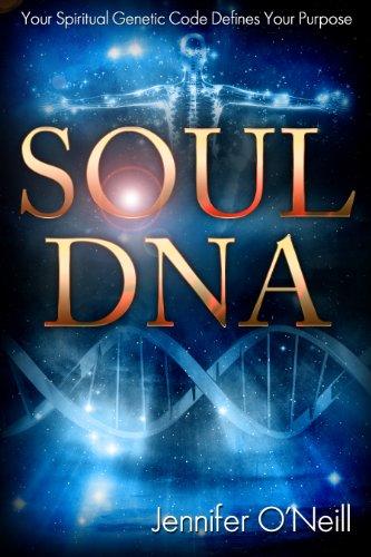 Soul dna your spiritual genetic code defines your purpose kindle soul dna your spiritual genetic code defines your purpose by oneill fandeluxe Choice Image