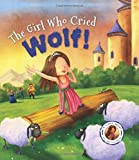 Fairytales Gone Wrong: The Girl Who Cried Wolf!: A Story about Telling the Truth