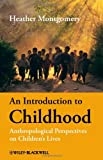 An Introduction to Childhood, Heather Montgomery, 140512590X