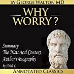 Why Worry? | George Lincoln Walton, Heidi L.