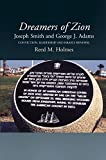 img - for Dreamers of Zion: Joseph Smith and George J. Adams: Conviction, Leadership and Israel's Renewal book / textbook / text book