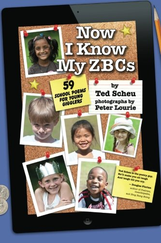 Now I Know My ZBCs: 59 School Poems for Young Gigglers
