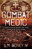 Combat Medic: A soldier's story of the Iraq war and PTSD