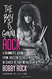 The Boy Is Gonna Rock: A Drummer's Journey from Houston to Hollywood in Search of Hair Metal Heaven