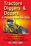 Tractors, Diggers and Dozers a Picture Book for Kids, Ray Edwards and Lilley Light, 149215119X