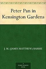 Peter Pan in Kensington Gardens Kindle Edition