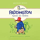 Paddington Goes to Town (Paddington Bear Series)