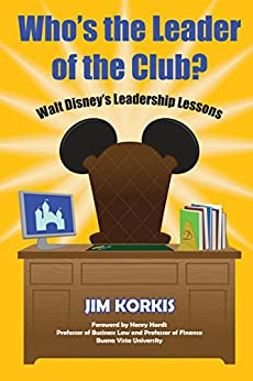 Who's the Leader of the Club?: Walt Disney's Leadership Lessons by [Korkis, Jim]