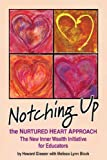 Notching Up the Nurtured Heart Approach - The New Inner Wealth Initiative for Educators