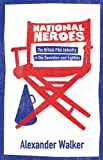 National Heroes, Alexander Walker, 075285707X