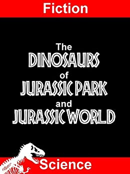 Fiction Science: The Dinosaurs of Jurassic Park and Jurassic World by [Diehl, Thomas R.]