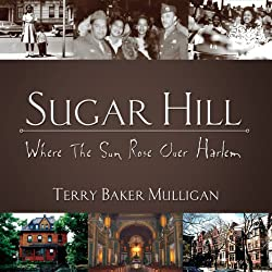 Sugar Hill: Where the Sun Rose Over Harlem